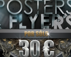 Flyer y Posters a 30 euros